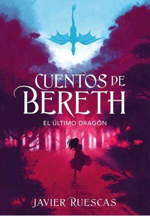 CUENTOS DE BERETH I. EL ULTIMO DRAGON