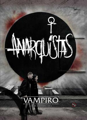 VAMPIRO LA MASCARADA 5ED ANARQUISTAS