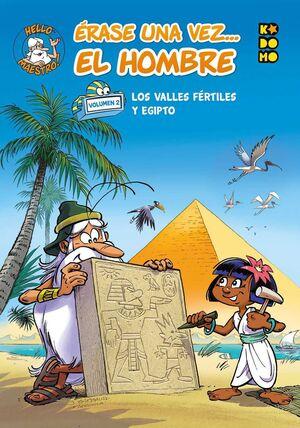 ERASE UNA VEZ... EL HOMBRE #02 LOS VALLES FERTILES Y EGIPTO (ECC EDICIONES)