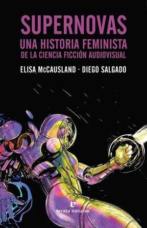 SUPERNOVAS: UNA HISTORIA FEMINISTA DE LA CIENCIA FICCION