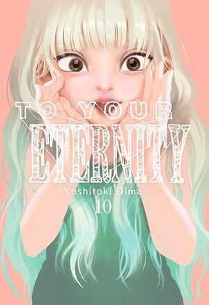 TO YOUR ETERNITY #10