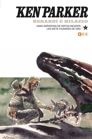 KEN PARKER #21. UNAS SEÑORITAS DE VIRTUD INCIERTA / LAS 7 CIUDADES DE ORO