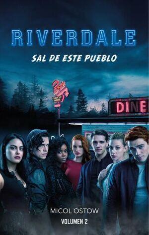 RIVERDALE VOL2. SAL DE ESTE PUEBLO