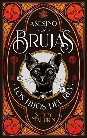 ASESINO DE BRUJAS II. LOS HIJOS DEL REY