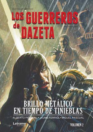LOS GUERREROS DE DAZETA II. BRILLO METALICO EN TIEMPOS DE TINIEBLAS