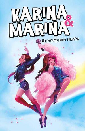 KARINA & MARINA #02. UN MINUTO PARA TRIUNFAR