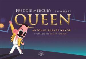 FREDDIE MERCURY: LA LEYENDA DE QUEEN