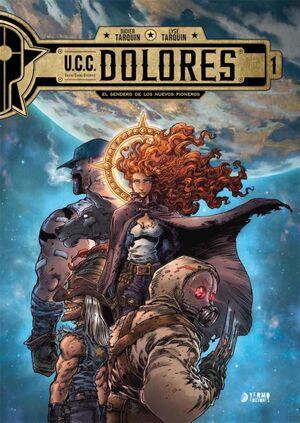 U.C.C. DOLORES #01. EL SENDERO DE LOS NUEVOS PIONEROS