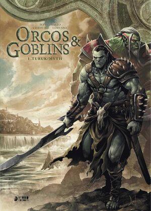 ORCOS Y GOBLINS #01. TURUK / MYTH