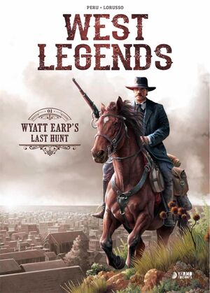 WEST LEGENDS #01. WYATT EARP'S LAST HUNT