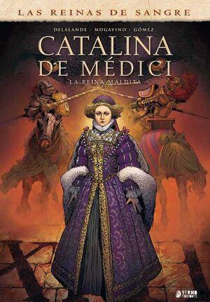 CATALINA DE MEDICI: LA REINA MALDITA. INTEGRAL