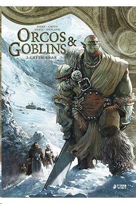 ORCOS Y GOBLINS #02. GRI'IM / SA'AR