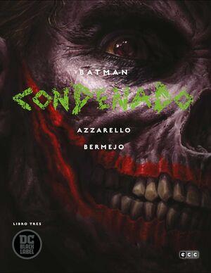 BATMAN: CONDENADO. LIBRO #03