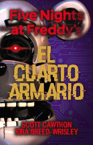 FIVE NIGHTS AT FREDDY´S: EL CUARTO ARMARIO (NOVELA)
