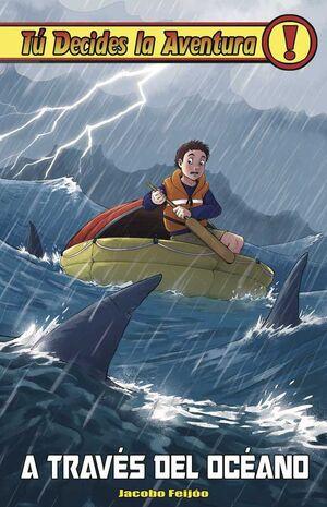 TU DECIDES LA AVENTURA #36. A TRAVES DEL OCEANO