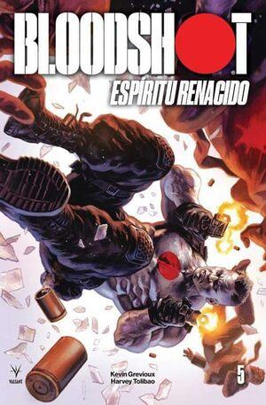 BLOODSHOT: ESPIRITU RENACIDO #05
