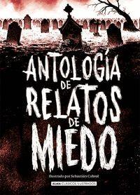 ANTOLOGIA DE RELATOS DE MIEDO (ED REVISADA)