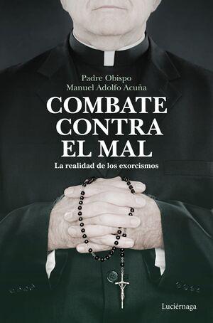 COMBATE CONTRA EL MAL. LA REALIDAD DE LOS EXORCISMOS