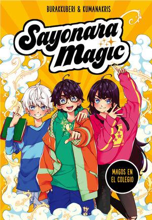 SAYONARA MAGIC #01. MAGOS EN EL COLEGIO