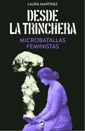 DESDE LA TRINCHERA. MICROBATALLAS FEMINISTAS