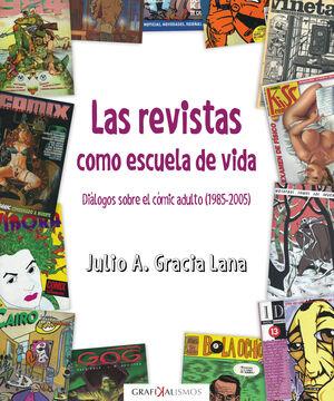 LAS REVISTAS COMO ESCUELA DE VIDA. DIALOGOS SOBRE EL COMIC ADULTO 1985-2005