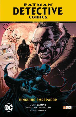 BATMAN: DETECTIVE COMICS. PINGÜINO EMPERADOR