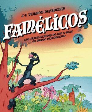LOS FAMELICOS #01. LAS TRIBULACIONES DE JUM & GUAU EN UN MUNDO DESCONOCIDO