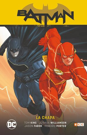 BATMAN SAGA: BATMAN / FLASH LA CHAPA (RENACIDO - PARTE 5)