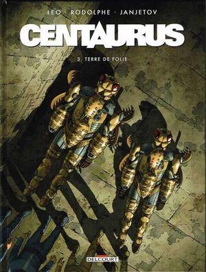 CENTAURUS #03. TIERRA DE LOCURA