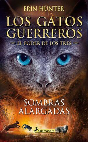 LOS GATOS GUERREROS. EL PODER DE LOS TRES: SOMBRAS ALARGADAS