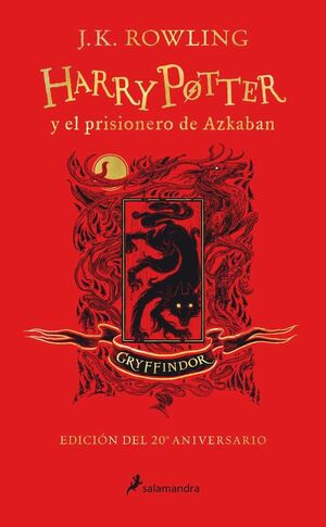 HARRY POTTER Y EL PRISIONERO DE AZKABAN(EDICION GRYFFINDOR 20 ANIVERSARIO)