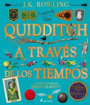 QUIDDITCH A TRAVES DE LOS TIEMPOS. ILUSTRADO