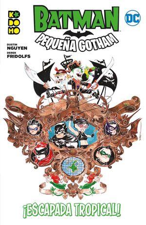 BATMAN: PEQUEÑA GOTHAM #03. ESCAPADA TROPICAL! (RTCA ECC)