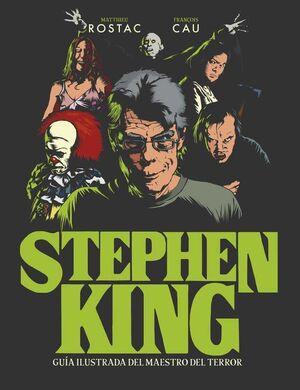 STEPHEN KING. GUIA ILUSTRADA DEL MAESTRO DEL TERROR