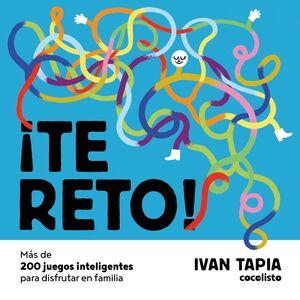 TE RETO! MAS DE 200 JUEGOS INTELIGENTES PARA DISFRUTAR EN FAMILIA