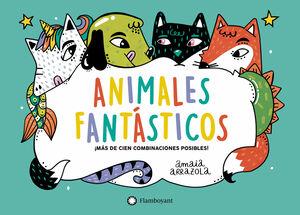 ANIMALES FANTASTICOS. MAS DE CIEN COMBINACIONES POSIBLES!