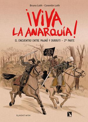 VIVA LA ANARQUIA #02 EL ENCUENTRO ENTRE MAJNO Y DURRUTI 2