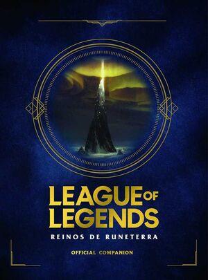 LEAGUE OF LEGENDS. REINOS DE RUNETERRA