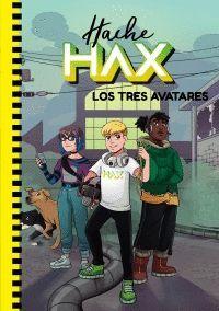 HACHE HAX: LOS TRES AVATARES