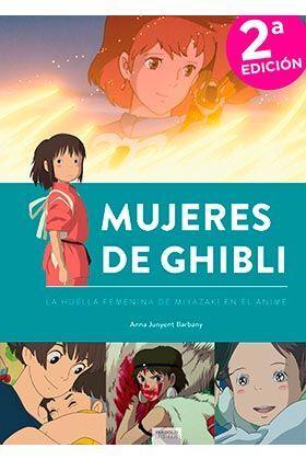 MUJERES DE GHIBLI. LA HUELLA FEMENINA DE MIYAZAKI EN ANIME