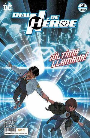 DIAL H DE HEROE #03. ULTIMA LLAMADA!