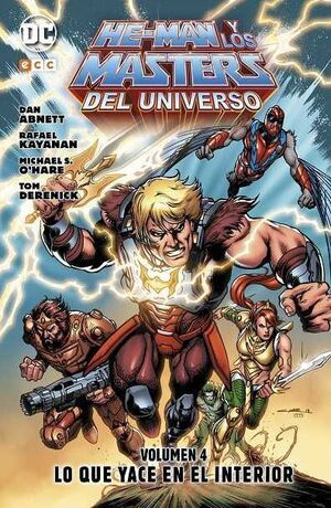 HE-MAN Y LOS MASTERS DEL UNIVERSO #04. LO QUE YACE EN EL INTERIOR