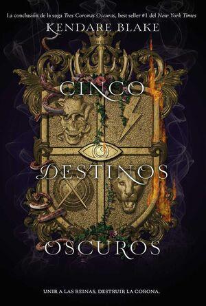 TRES CORONAS OSCURAS III. CINCO DESTINOS OSCUROS