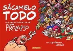 SACAMELO TODO. LAS TIRAS COMPLETAS DE MR. PROLAPSO