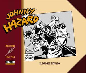JOHNNY HAZARD 1961-1963. EL DRAGON TATUADO