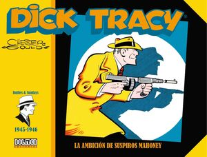 DICK TRACY: LA AMBICION DE SUSPIROS MAHONEY (1945-1946)