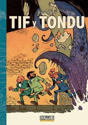 TIF Y TONDU. INVESTIGACIONES A TRAVES DEL MUNDO
