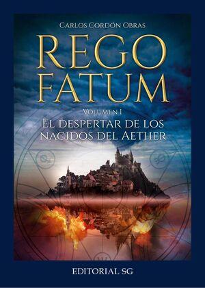 REGO FATUM VOL.1: EL DESPERTAR DE LOS NACIDOS DEL AETHER