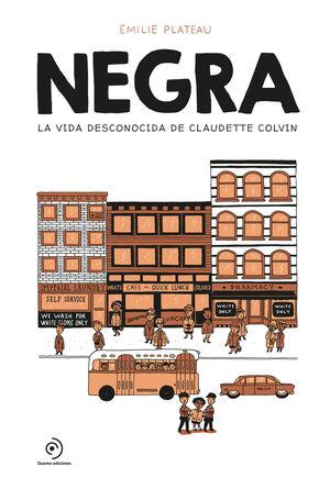 NEGRA. LA VIDA DESCONOCIDA DE CLAUDETTE COLVIN