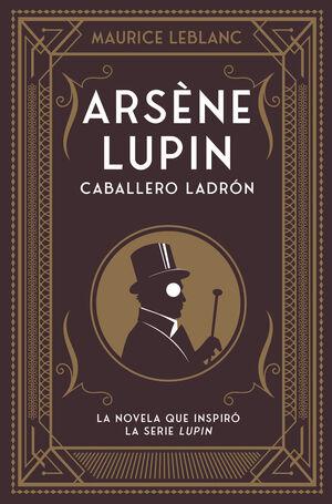 ARSENE LUPIN. CABALLERO LADRON